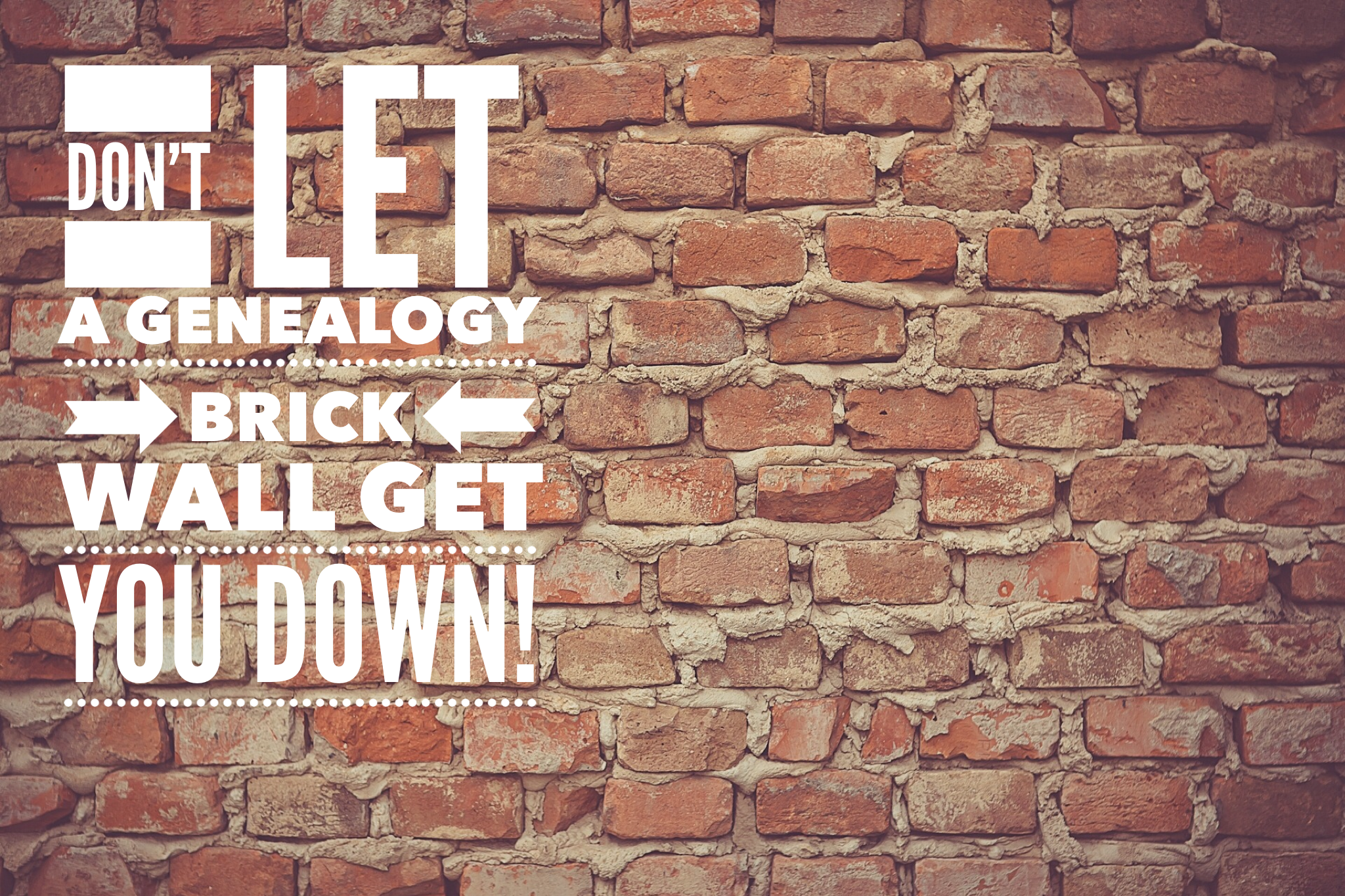 brick walls. To Help Break Through Any Brick Walls In Your Research, You Need Some Additional Ideas, Here Are A Few Help.